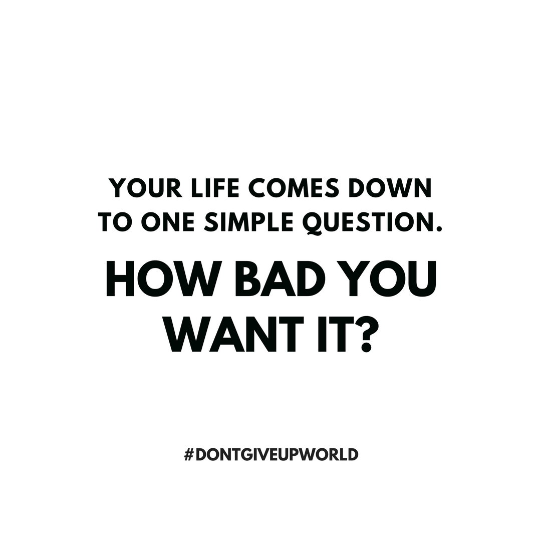 MOTIVATIONAL WALLPAPER ON HOW BAD YOU WANT IT BY DONTGIVEUPWORLD | by  Dontgiveupworld | Medium